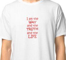 John 14:6 Classic T-Shirt