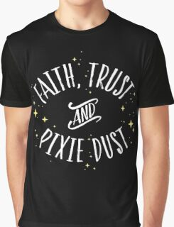 Faith Trust and Pixie Dust // Peter Pan Tshirt Graphic T-Shirt