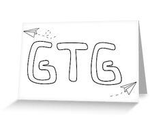 GTG! Greeting Card