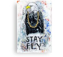 Stay Fly Canvas Print