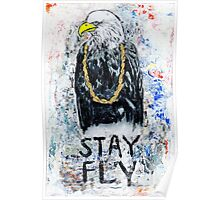 Stay Fly Poster