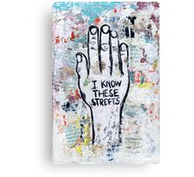 I Know These Street Canvas Print