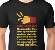 Girlfriend Tax - The Amount of Fries... Unisex T-Shirt