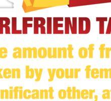 Girlfriend Tax - The Amount of Fries... Sticker
