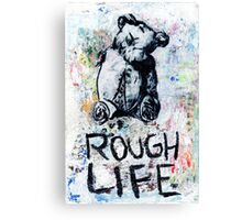 Rough Life Canvas Print