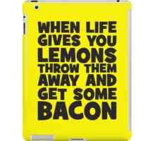 When Life Gives You Lemons, Get Some Bacon iPad Case/Skin
