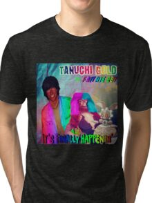 Tanuchi Gold - It's Finally Happenin' ft. Faithie BBY and Magearna Tri-blend T-Shirt