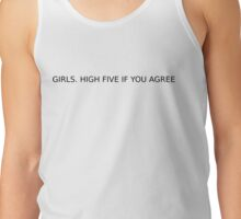 Girls - High five if you agree Tank Top