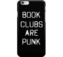 Book Clubs are Punk iPhone Case/Skin