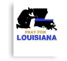 Pray for Louisiana Baton Rouge Canvas Print