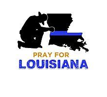 Pray for Louisiana Baton Rouge Photographic Print