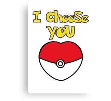 I CHOOSE YOU POKEMON  Canvas Print