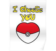 I CHOOSE YOU POKEMON  Poster