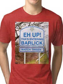 Eh Up - Tha's Entering Barlick Tri-blend T-Shirt