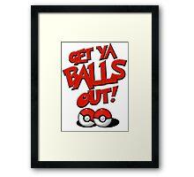 Pokemon Go Trainer Get ya balls out let's battle Framed Print