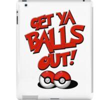 Pokemon Go Trainer Get ya balls out let's battle iPad Case/Skin
