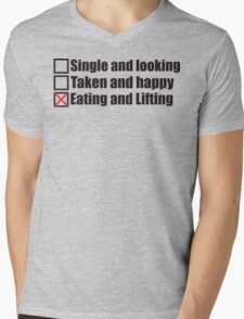 Single, Taken, Eating and Lifting Mens V-Neck T-Shirt