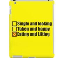 Single, Taken, Eating and Lifting iPad Case/Skin
