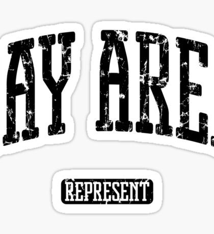 Bay Area Represent (Black Print) Sticker