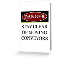 Danger stay clear of moving conveyor construction sign vector png Greeting Card