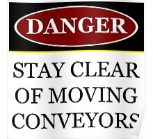 Danger stay clear of moving conveyor construction sign vector png Poster