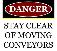 Danger stay clear of moving conveyor construction sign vector png Photographic Print