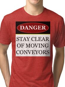Danger stay clear of moving conveyor construction sign vector png Tri-blend T-Shirt