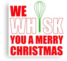 We Whisk You a Merry Christma Canvas Print