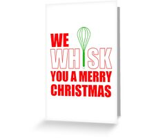 We Whisk You a Merry Christmas Greeting Card