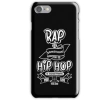 Hip Hop Is Something You Live iPhone Case/Skin