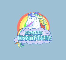 ALWAYS BE MAGNIFICENT Unisex T-Shirt