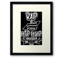 Hip Hop Is Something You Live Framed Print