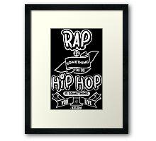 Hip Hop Is Something You Live Framed Print