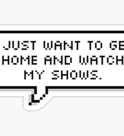 I Just Want To Get Home  Sticker