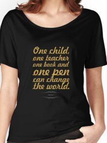 """One child, one teacher...""""Malala """" Life Inspirational Quote Women's Relaxed Fit T-Shirt"""
