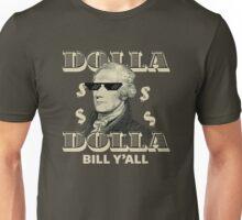 Dolla Dolla Bill Y'all Hamilton Unisex T-Shirt