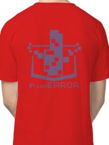 TEAM ERROR Classic T-Shirt
