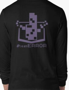 TEAM ERROR Long Sleeve T-Shirt