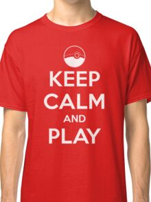 Keep calm and play!! Classic T-Shirt