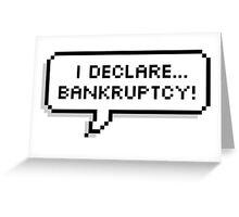 Bankrupsy! Greeting Card