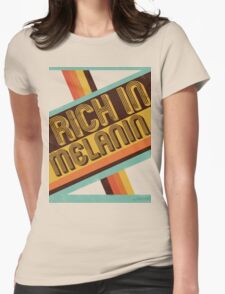 Rich in MELANIN Womens Fitted T-Shirt