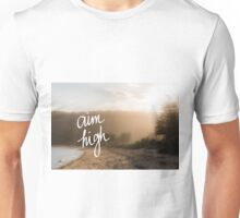 Aim High Handwritten motivational text Unisex T-Shirt