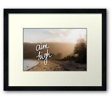 Aim High Handwritten motivational text Framed Print