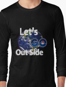 Let's Go Outside Pokemon Go Long Sleeve T-Shirt