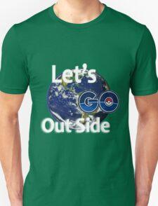 Let's Go Outside Pokemon Go Unisex T-Shirt