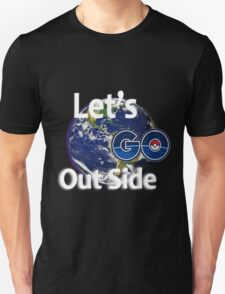 Let's Go Outside Pokemon Go Unisex T-Shirt