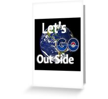 Let's Go Outside Pokemon Go Greeting Card