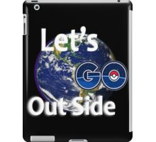 Let's Go Outside Pokemon Go iPad Case/Skin