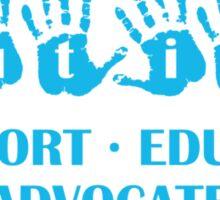 Autism Support Educate Advocate Sticker