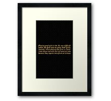 Playing good girls... Inspirational Quote Framed Print